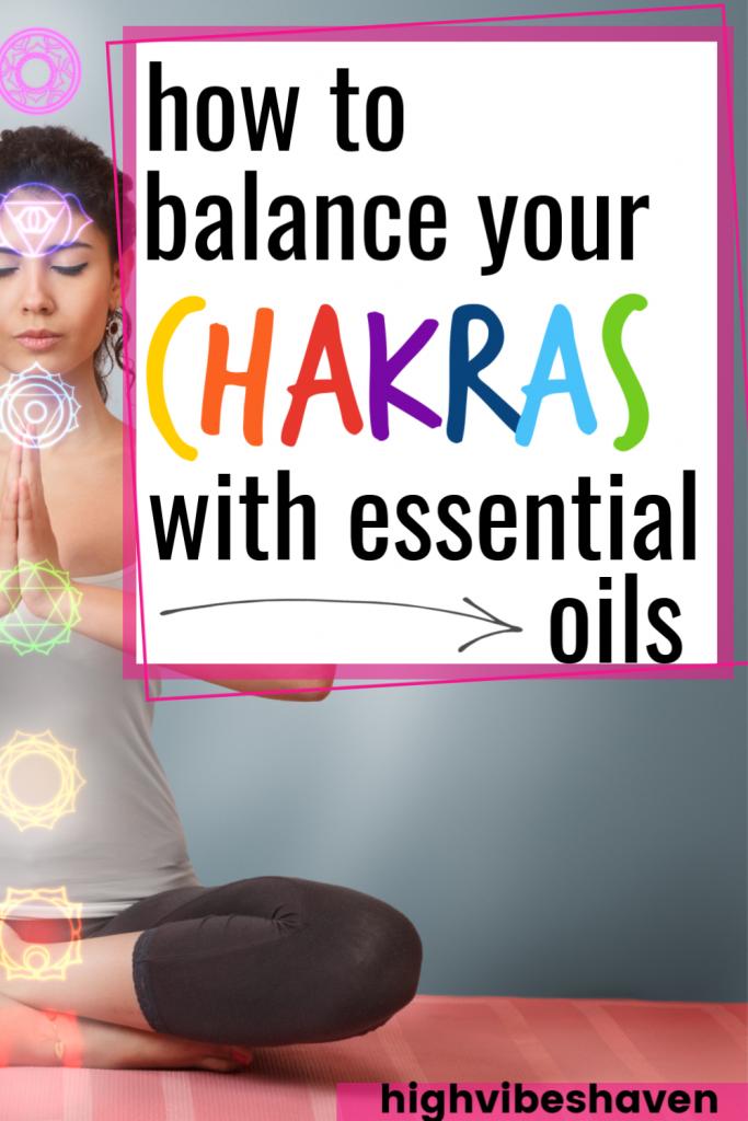 How to Balance Your Chakras With Essential Oils #chakra #chakraalignment #chakrabalance