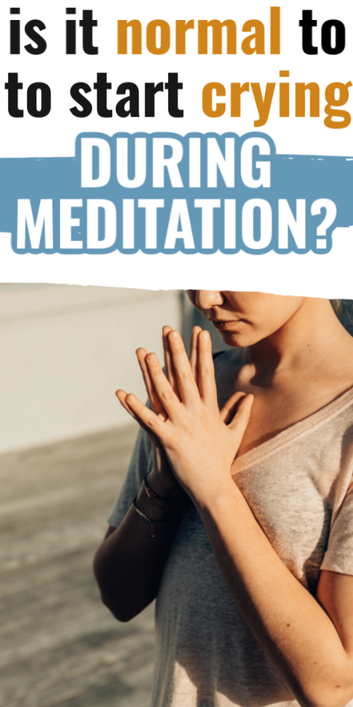 Is it normal to cry during meditation?