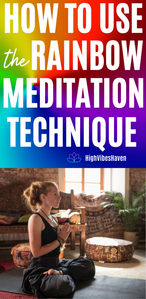 Rainbow Meditation Technique - How to Use It and What It Benefits
