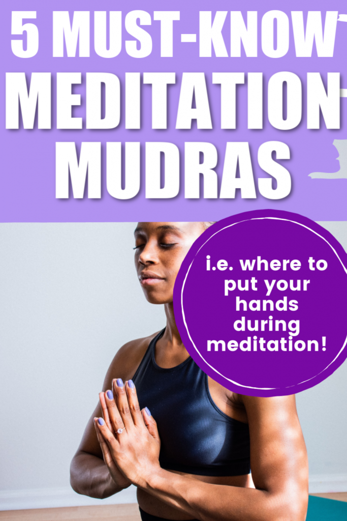 5 Mudras for Meditation - Where to Hold Your Hands While Meditating