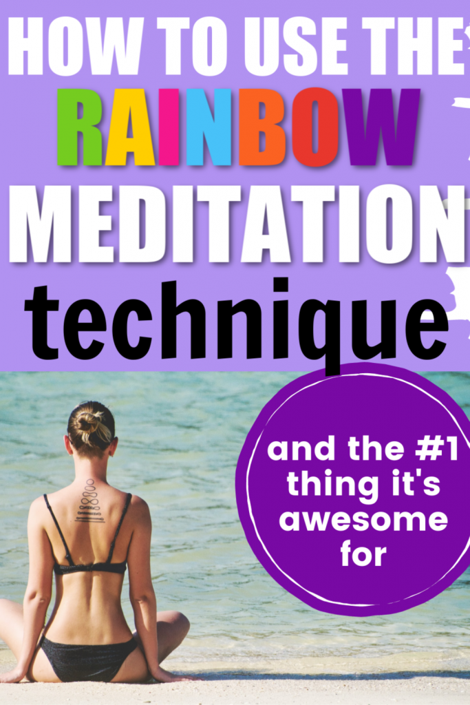 How to Use the Rainbow Meditation Technique (and what it is really good for)