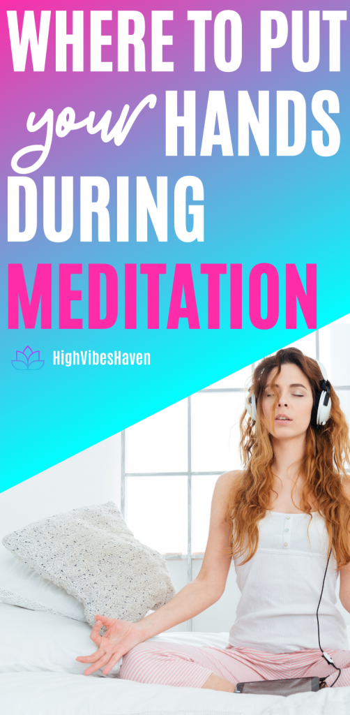 Where to Put Your Hands During Meditation - 5 Mudras and Their Meanings