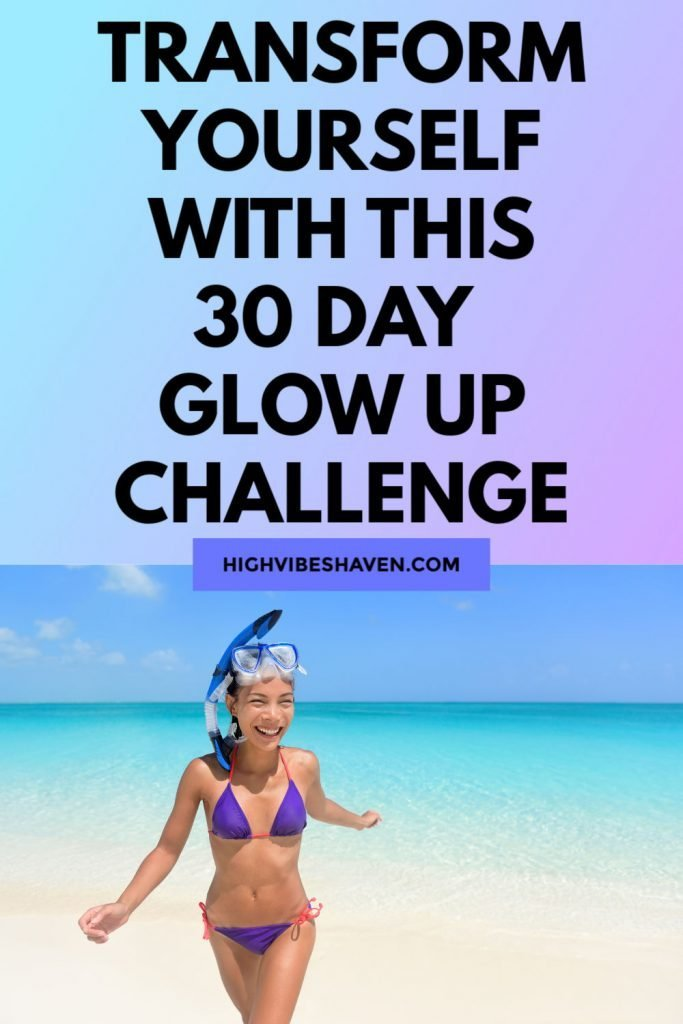 30 Day Glow Up Challenge - Transform Yourself in One Month With This Glow Up Checklist