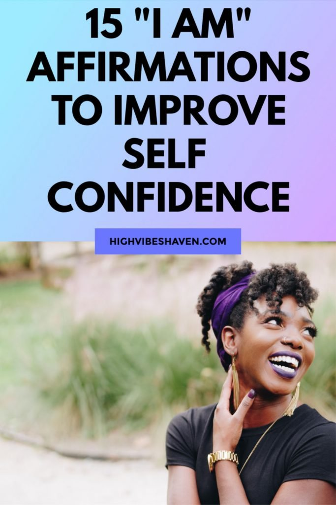 15 I Am Affirmations for Self Confidence