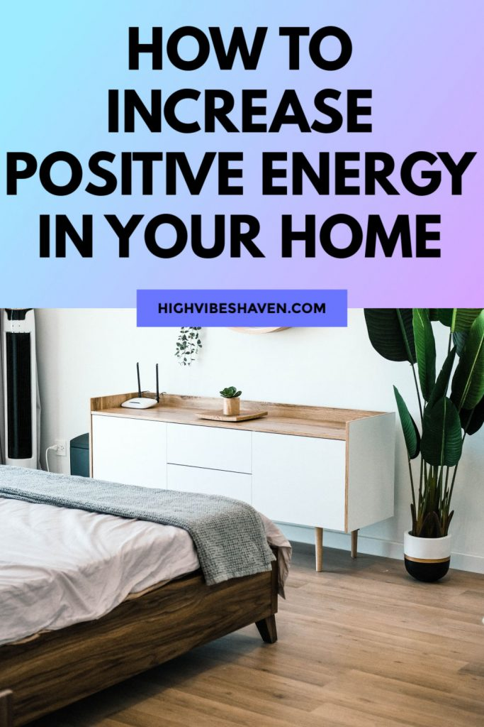 How to Increase Positive Energy in Your Home