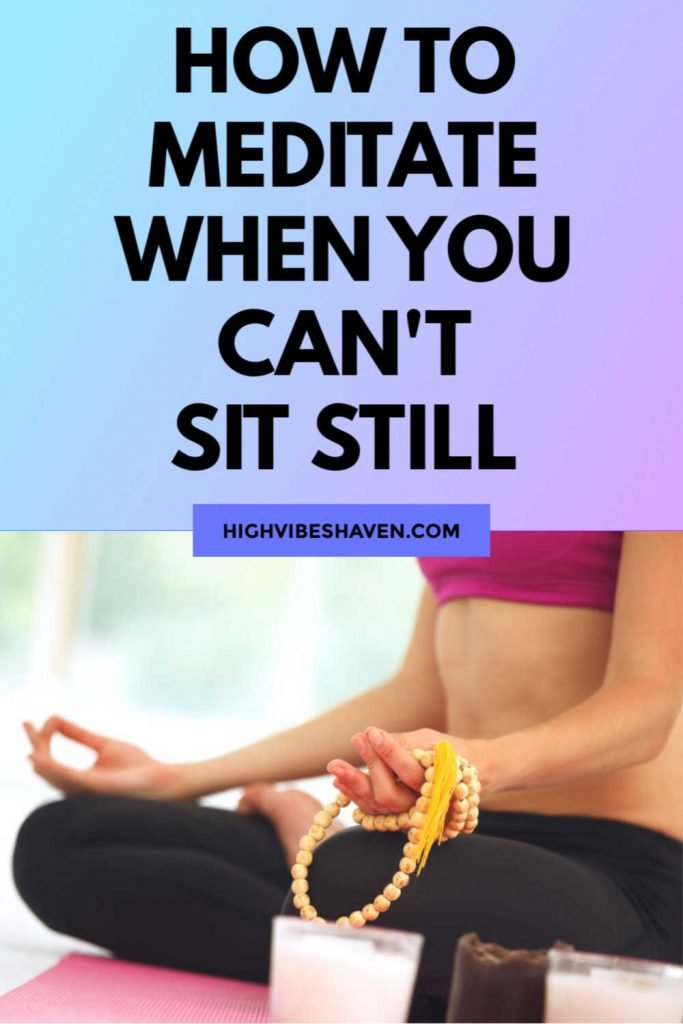 How to Meditate When You Can't Sit Still
