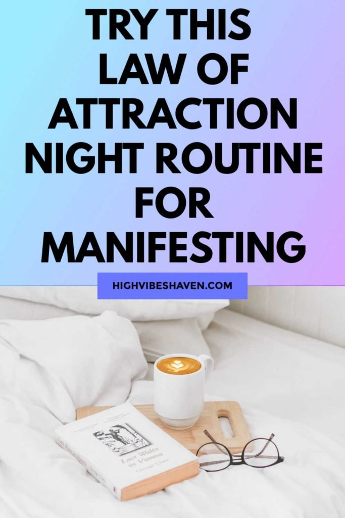 Law of Attraction Night Routine for Manifesting Your Desires