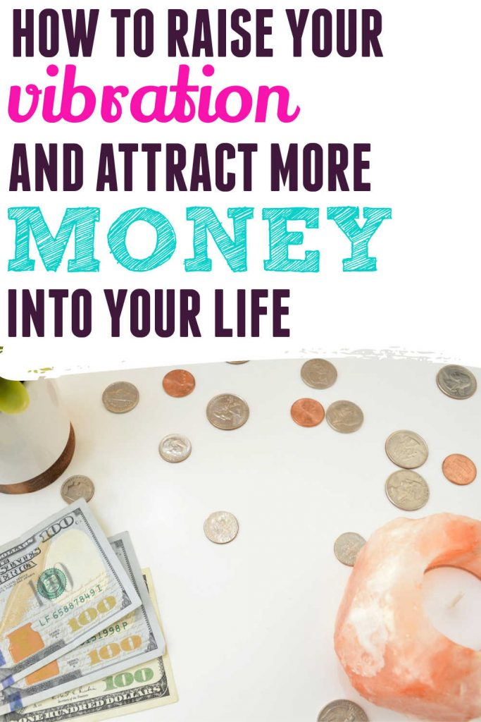 How to Raise Your Vibration And Attract More Money Into Your Life