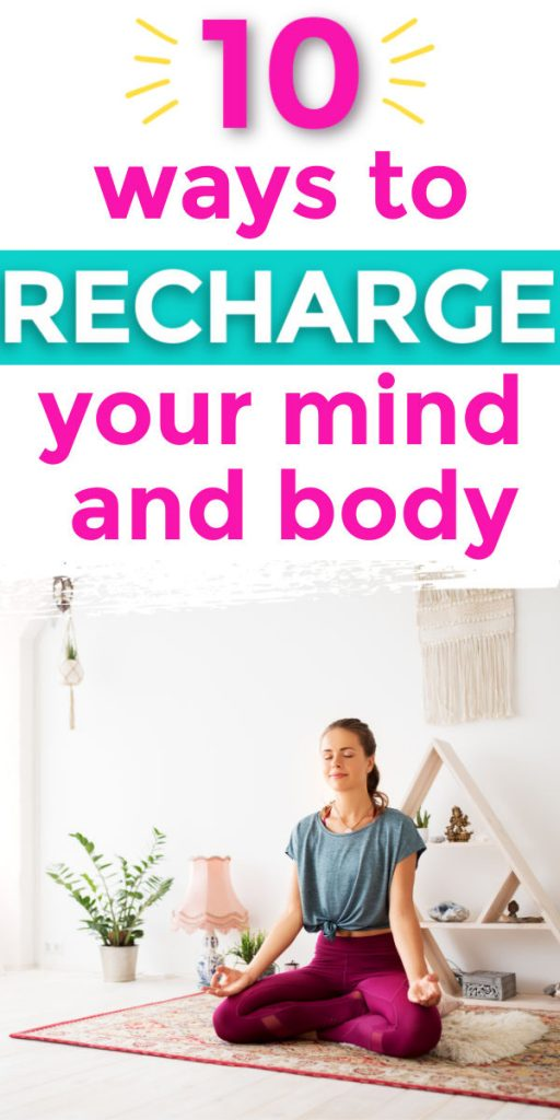 10 Ways to Recharge Your Mind and Body