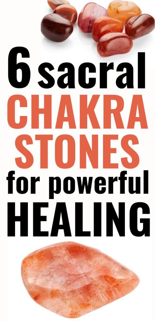 6 Sacral Chakra Stones for Powerful Healing