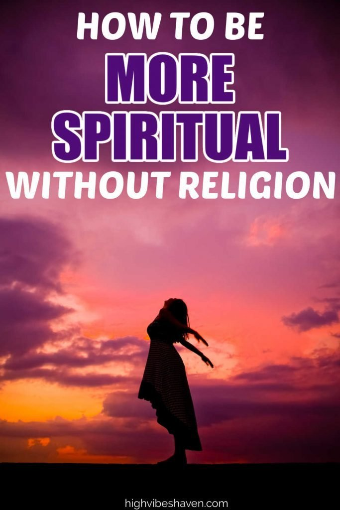 How to Be More Spiritual Without Religion