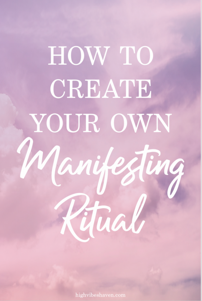 how to create your own manifesting ritual