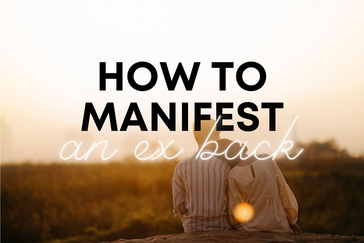 how to manifest an ex back