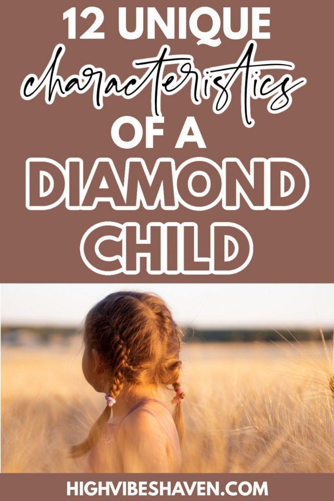 12 unique characteristics of a diamond child