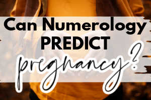can numerology predict pregnancy