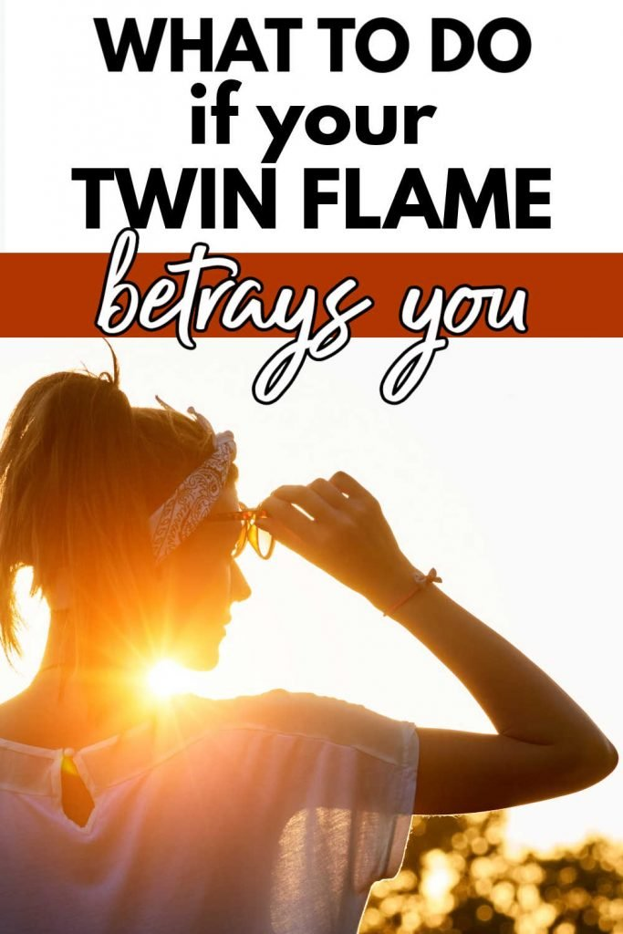 what to do if your twin flame betrays you