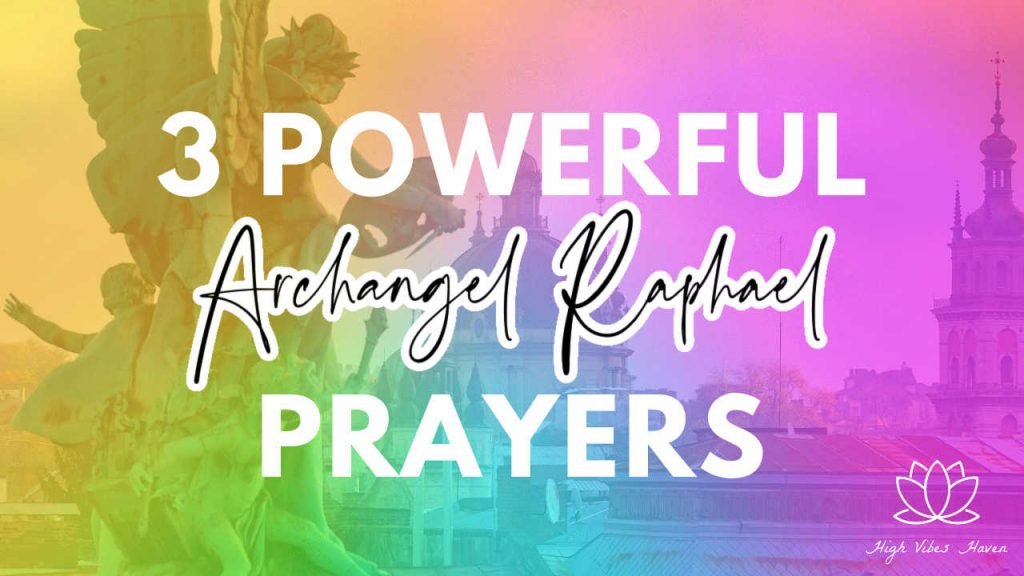 3 powerful archangel raphael prayers