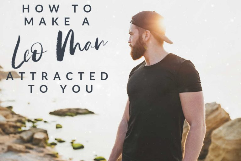 how to make a leo man attracted to you